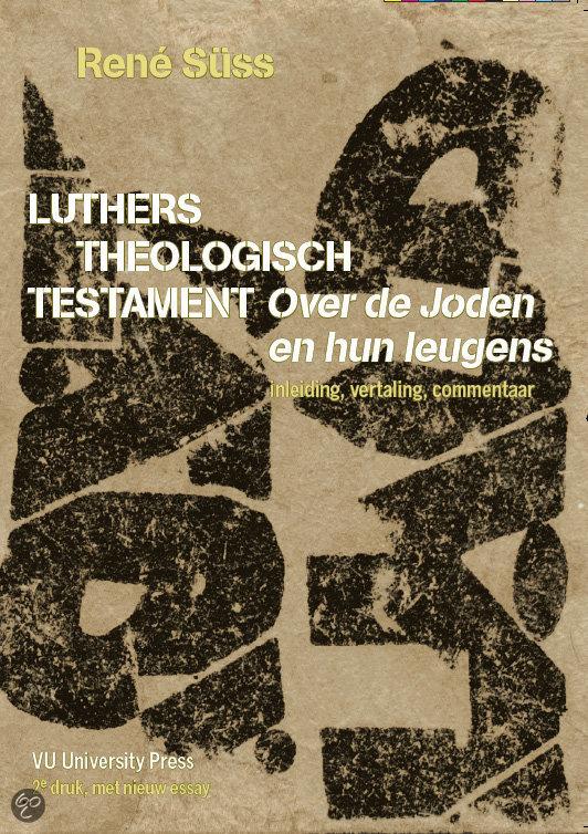 Luthers theologisch testament / druk 1<br>R. Süss