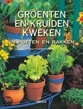 Groenten en kruiden kweken in potten en bakken nelly tourmente p tourmente - Groenten in potten op balkons ...