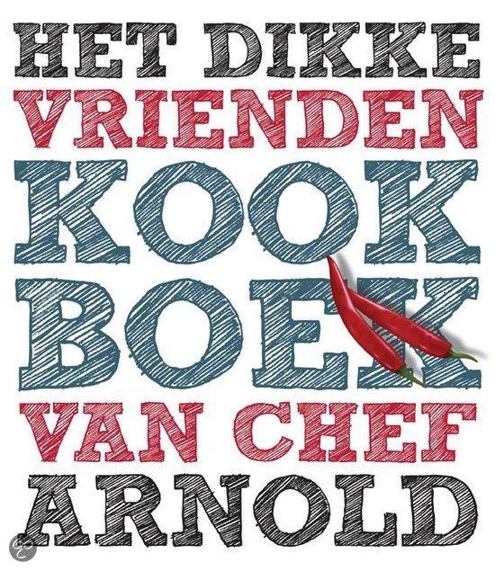 Het dikke vrienden kookboek van