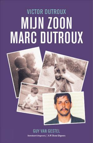 Mijn Zoon Marc Dutroux