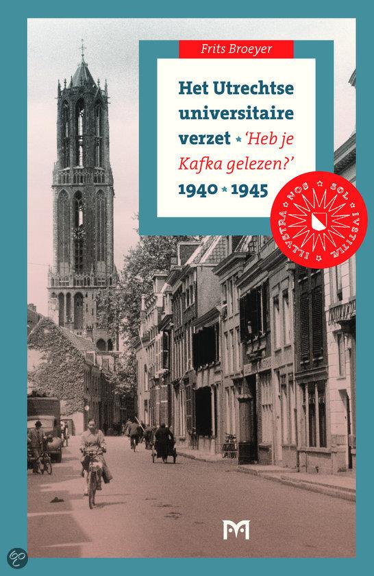 Het Utrechtse universitaire verzet, 1940-1945