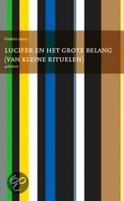 Lucifer en het grote belang (van kleine rituelen)