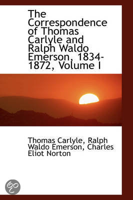 CORRESPONDENCE OF CARLYLE and EMERSON Thomas Ralph Waldo 1st Edition 1st Printing