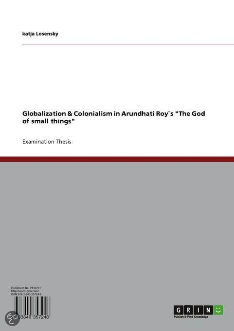 Globalization &Amp; Colonialism in Arundhati Roy`S 'The God of Small Things'