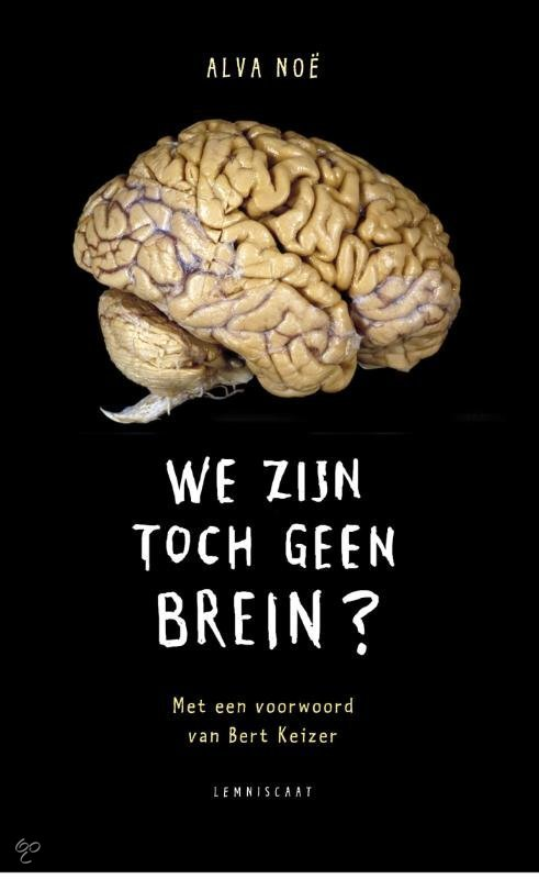 We zijn toch geen brein?
