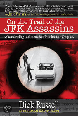 On the Trail of the JFK Assassins<br>