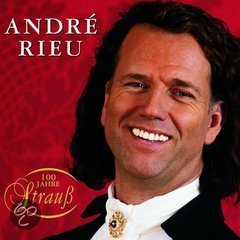 100 Years of Strauss / Andre Rieu, Johann Strauss Orchestra