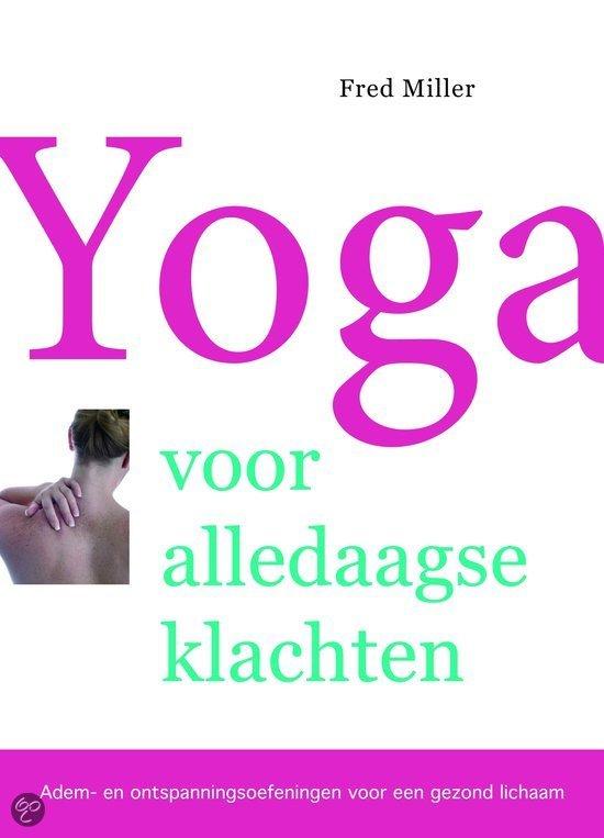 Yoga Voor Alledaagse Klachten