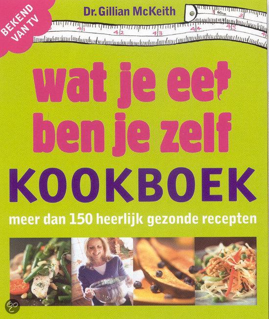 Kookboek Wat Je Eet Ben Je Zelf