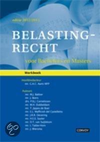 Belastingrecht voor Bachelors en Masters  / 2012/2013 / deel Werkboek