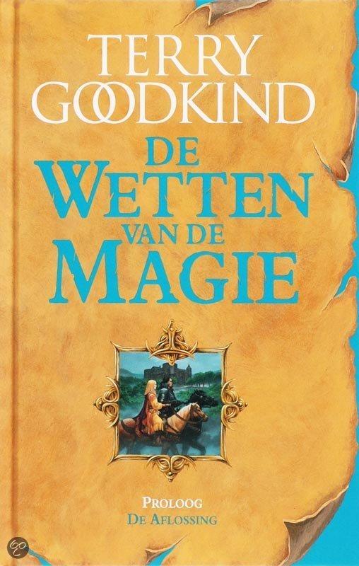 De Wetten van de Magie - Proloog: De Aflossing