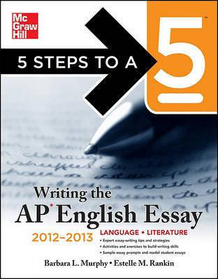 5 steps 5 writing ap english essay How to score a 9 on an ap english essay steps part 1 developing a strong essay 1 try some practice essays practice writing this essay before the exam by looking over past essay prompts and examples that students have written.