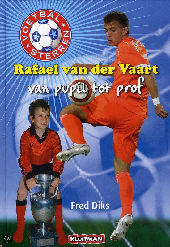 Voetbalsterren van pupil tot prof / Rafael van der Vaart