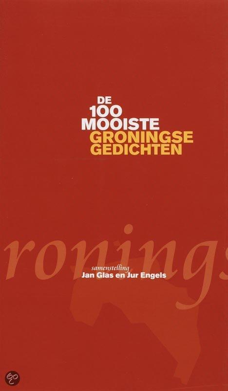 De honderd mooiste Groningse gedichten  ISBN:  9789077487280  –