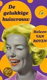 De Gelukkige Huisvrouw / Druk Heruitgave  ISBN:  9789041703477  –  Heleen van Royen
