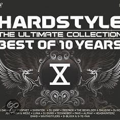 Hardstyle The Ultimate Collection Best Of 10 Years
