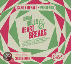 Caro Emerald Presents: Drum Rolls & Heart Breaks