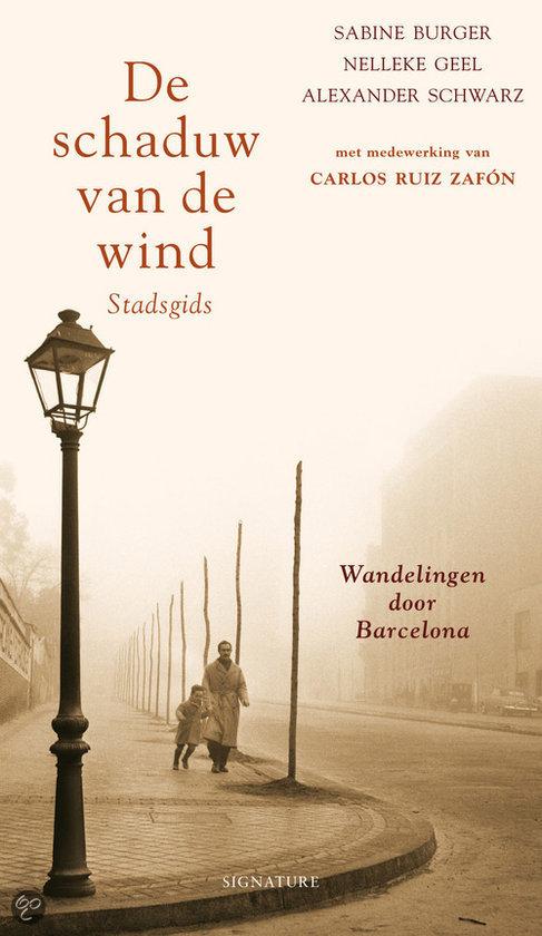De Schaduw Van De Wind, Stadsgids  ISBN:  9789056721909  –  Sabine Burger-Schwarz