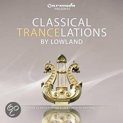 Presents: Classical Trancelations by Lowland