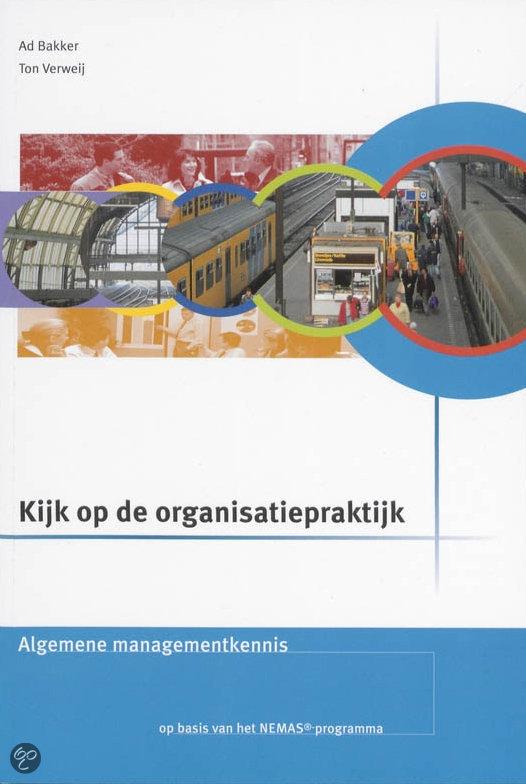 Kijk op de organisatiepraktijk  / Algemene managementkennis / deel Theorieboek