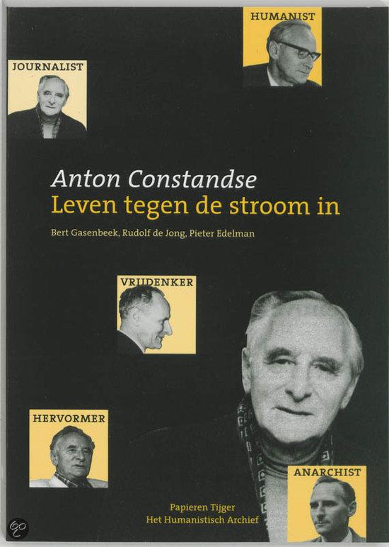 Anton Constandse - Leven tegen de stroom in