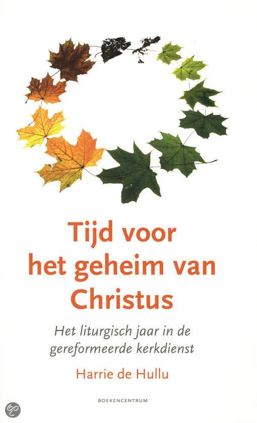 Tijd voor het geheim van christus harrie de hullu 9789023926368 boeken - Kast voor het opslaan van boeken ...