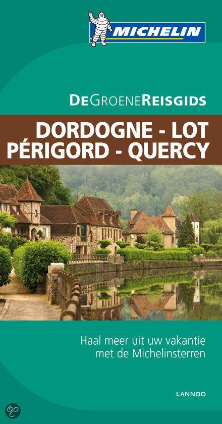De Groene Reisgids Dordogne - Lot - Perigord - Quercy