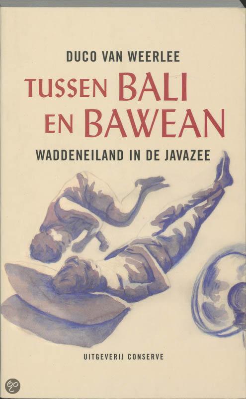 Tussen Bali En Bawean  ISBN:  9789054291404  –  D. Weerlee