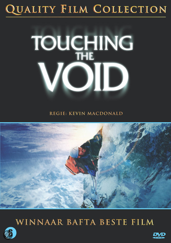 touching the void review For someone who fervently believes he will never climb a mountain, i spend an unreasonable amount of time thinking about mountain-climbing in my dreams my rope has.