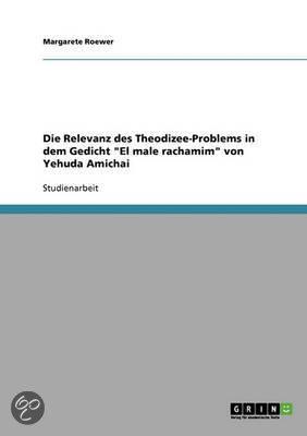 Die Relevanz Des Theodizee-Problems in Dem Gedicht El Male Rachamim Von Yehuda Amichai