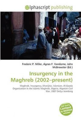 Insurgency in the Maghreb (2002-Present)