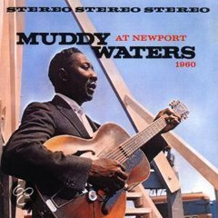 Muddy Waters At Newport 1960 (speciale uitgave)