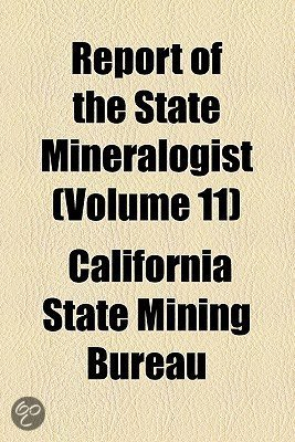 Report of the State Mineralogist (Volume 11)