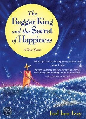 The beggar king and the secret of happiness a true story