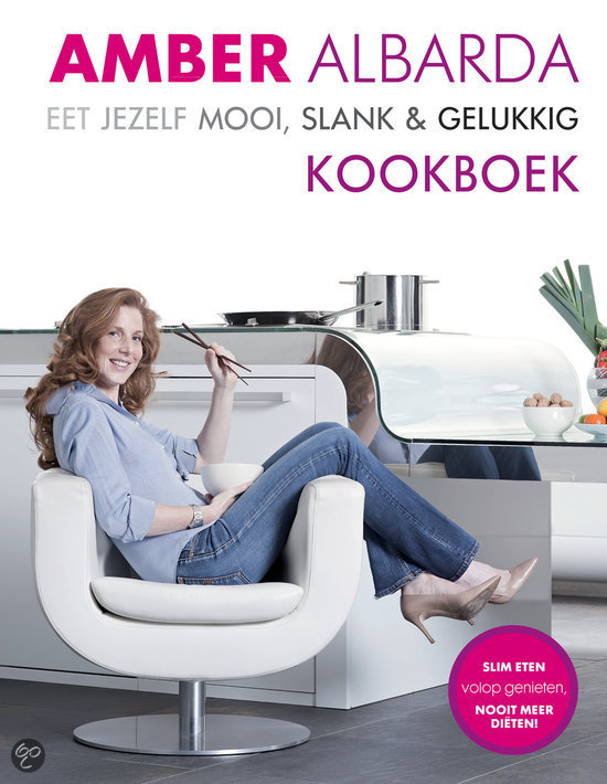 Eet jezelf mooi, slank & gelukkig kookboek
