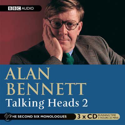 alan bennett talking heads essay Talking heads (moulins à paroles en vf) est une série de monologues écrite pour la bbc par alan bennett l'écrivain britannique nous présente des personnages.