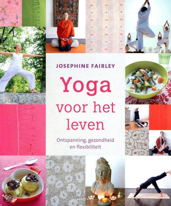 Yoga voor het leven josephine fairley 9789000335466 boeken - Decoratie eenvoudig voor het leven ...