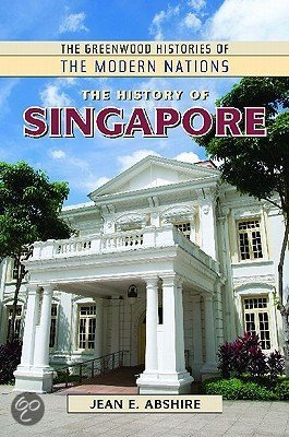 History Singapore Pictures on Bol Com   The History Of Singapore  Jean Abshire   Boeken