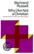 Why I Am Not a Christian<br>Bertrand Arthur Russell