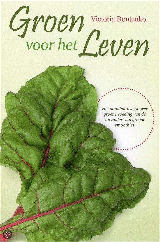 Groen voor het leven victoria boutenko 9789077463178 boeken - Decoratie eenvoudig voor het leven ...