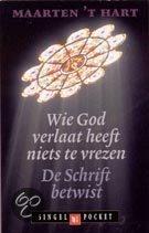 Wie God verlaat heeft niets te vrezen<br>Maarten 't Hart