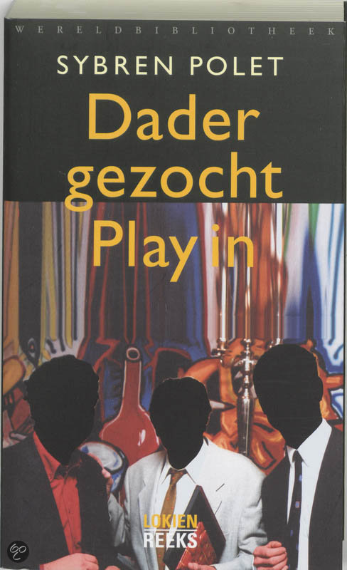 Dader Gezocht.Play In  ISBN:  9789028421585  –  Sybren Polet
