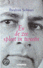 En de zee spleet in tweeen  ISBN:  9789062654741  –  Ibrahim Selman