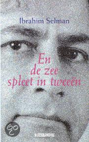 En de zee spleet in tweeen  ISBN:  9789062654741  –  Ibrahim Selman