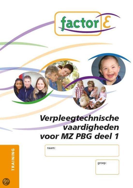 Factor-E / Verpleegtechnische vaardigheden voor MZ PBG deel 1 / deel Training  + www.factor-e.nl