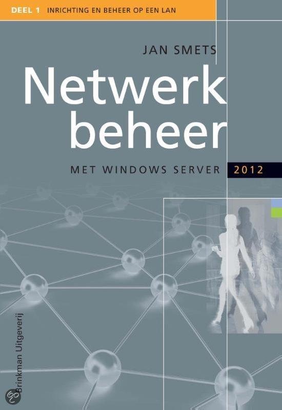 Netwerkbeheer met Windows server 2012  / 1 Inrichting en beheer op een Local Area Network