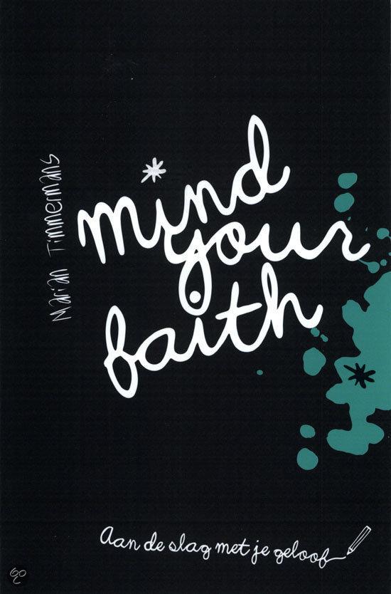 Mind your faith