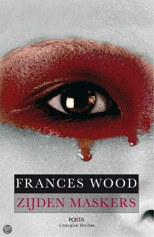 Zijden maskers  ISBN:  9789079383016  –  Wood, F.