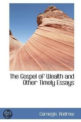 andrew carnegie essay andrew carnegie gospel of wealth essay