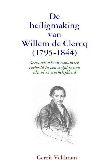 De Heiligmaking Van Willem De Clercq (1795-1844)